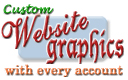 FREE Graphics Package - We design your web site with custom-made graphics. Click here for details.